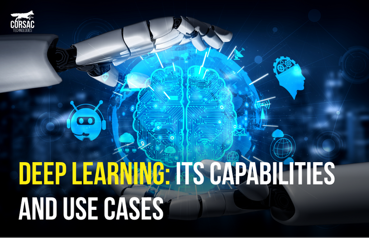 Deep learning: its capabilities and use cases