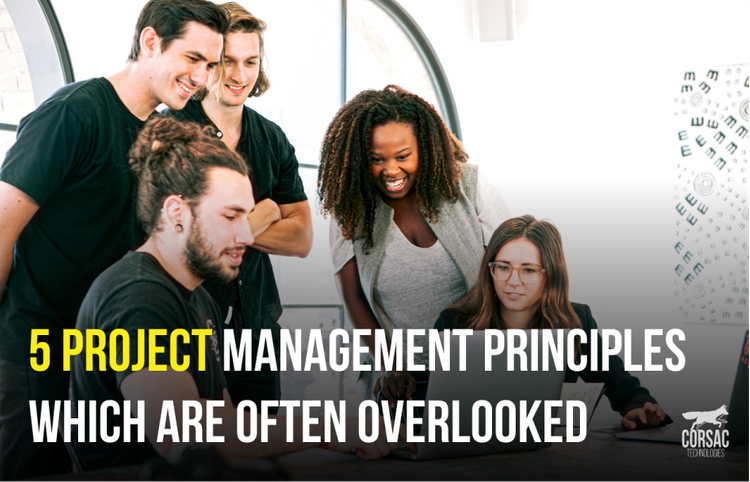 5 Project Management principles which are often overlooked