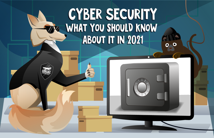 Cyber Security: What you should know about it in 2021