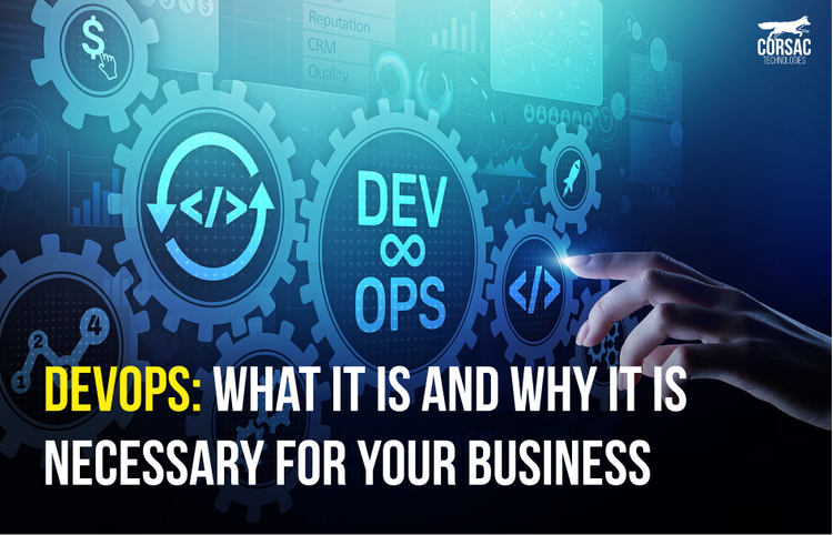 DevOps: What it is and why it is necessary for your business?